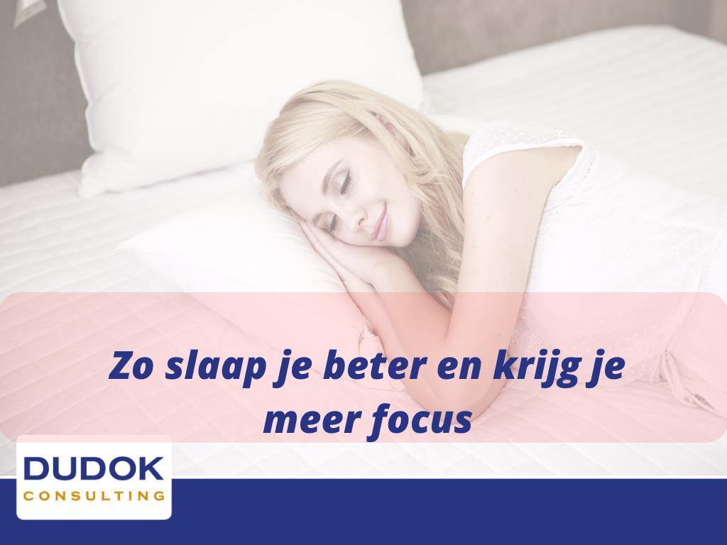 Zo slaap je beter en bereik je mer focus
